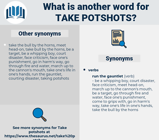 take potshots, synonym take potshots, another word for take potshots, words like take potshots, thesaurus take potshots