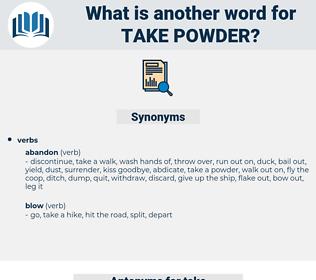 take powder, synonym take powder, another word for take powder, words like take powder, thesaurus take powder