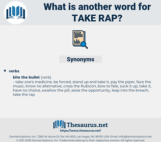 take rap, synonym take rap, another word for take rap, words like take rap, thesaurus take rap