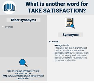 take satisfaction, synonym take satisfaction, another word for take satisfaction, words like take satisfaction, thesaurus take satisfaction