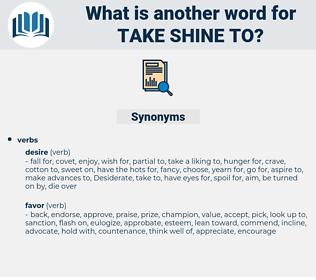 take shine to, synonym take shine to, another word for take shine to, words like take shine to, thesaurus take shine to