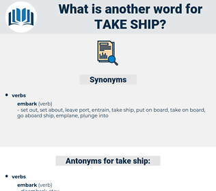 take ship, synonym take ship, another word for take ship, words like take ship, thesaurus take ship