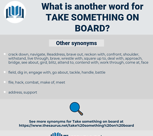 take something on board, synonym take something on board, another word for take something on board, words like take something on board, thesaurus take something on board