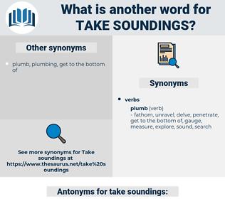 take soundings, synonym take soundings, another word for take soundings, words like take soundings, thesaurus take soundings