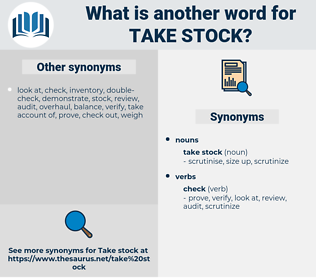 take stock, synonym take stock, another word for take stock, words like take stock, thesaurus take stock