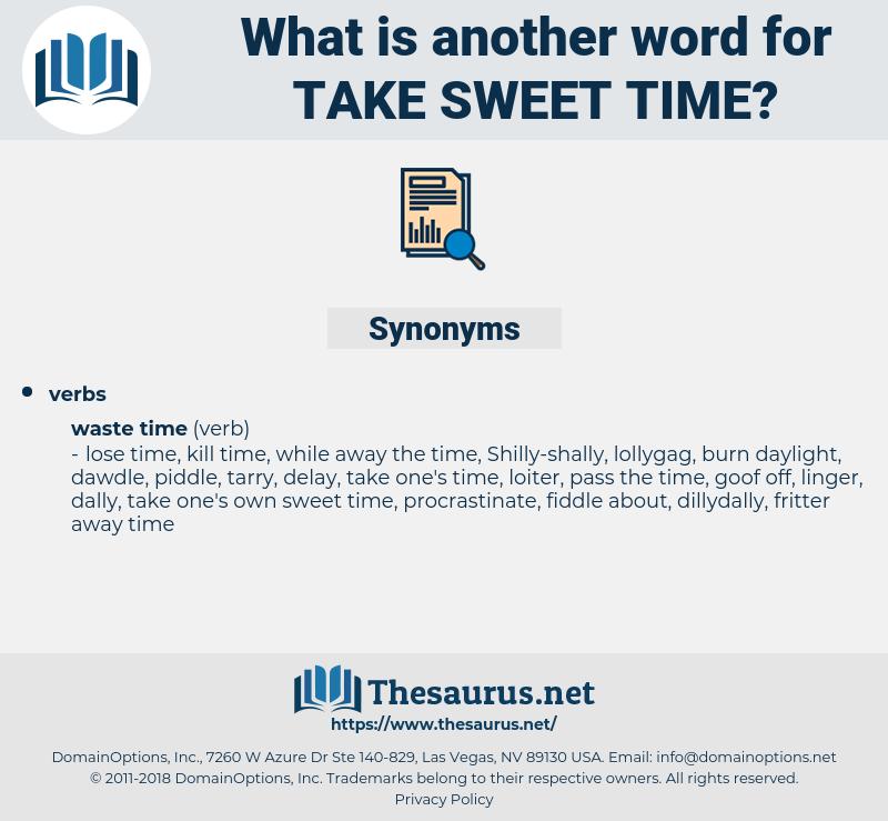 take sweet time, synonym take sweet time, another word for take sweet time, words like take sweet time, thesaurus take sweet time