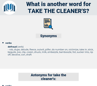 take the cleaner's, synonym take the cleaner's, another word for take the cleaner's, words like take the cleaner's, thesaurus take the cleaner's