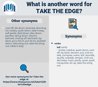 take the edge, synonym take the edge, another word for take the edge, words like take the edge, thesaurus take the edge
