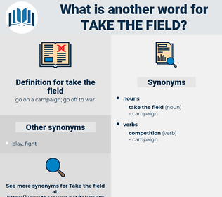 take the field, synonym take the field, another word for take the field, words like take the field, thesaurus take the field