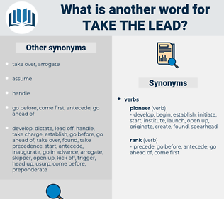 take the lead, synonym take the lead, another word for take the lead, words like take the lead, thesaurus take the lead