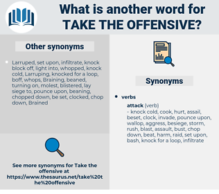 take the offensive, synonym take the offensive, another word for take the offensive, words like take the offensive, thesaurus take the offensive