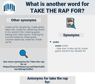 take the rap for, synonym take the rap for, another word for take the rap for, words like take the rap for, thesaurus take the rap for