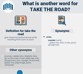 take the road, synonym take the road, another word for take the road, words like take the road, thesaurus take the road
