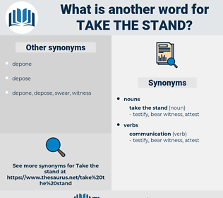 take the stand, synonym take the stand, another word for take the stand, words like take the stand, thesaurus take the stand