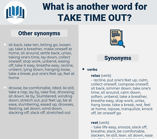 take time out, synonym take time out, another word for take time out, words like take time out, thesaurus take time out