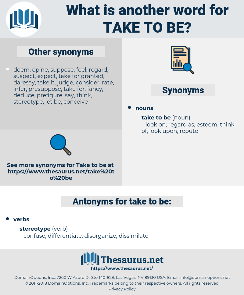 take to be, synonym take to be, another word for take to be, words like take to be, thesaurus take to be