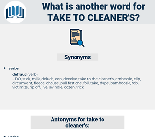 take to cleaner's, synonym take to cleaner's, another word for take to cleaner's, words like take to cleaner's, thesaurus take to cleaner's