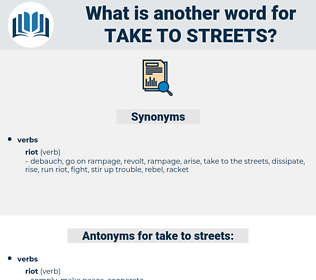 take to streets, synonym take to streets, another word for take to streets, words like take to streets, thesaurus take to streets