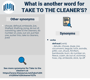take to the cleaner's, synonym take to the cleaner's, another word for take to the cleaner's, words like take to the cleaner's, thesaurus take to the cleaner's
