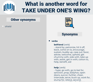 take under one's wing, synonym take under one's wing, another word for take under one's wing, words like take under one's wing, thesaurus take under one's wing