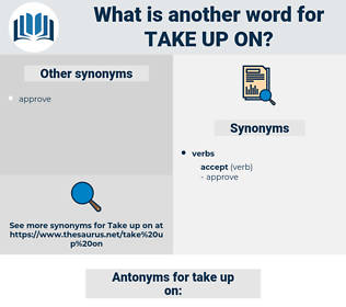 take up on, synonym take up on, another word for take up on, words like take up on, thesaurus take up on