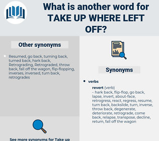 take up where left off, synonym take up where left off, another word for take up where left off, words like take up where left off, thesaurus take up where left off