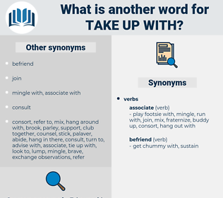take up with, synonym take up with, another word for take up with, words like take up with, thesaurus take up with