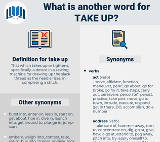 take up, synonym take up, another word for take up, words like take up, thesaurus take up