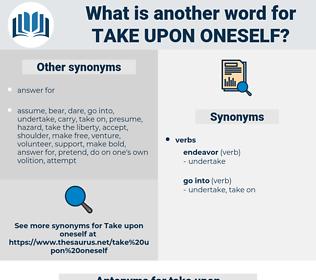 take upon oneself, synonym take upon oneself, another word for take upon oneself, words like take upon oneself, thesaurus take upon oneself