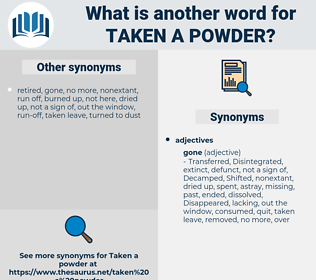 taken a powder, synonym taken a powder, another word for taken a powder, words like taken a powder, thesaurus taken a powder