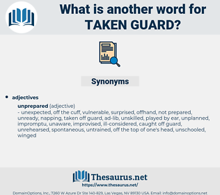 taken guard, synonym taken guard, another word for taken guard, words like taken guard, thesaurus taken guard
