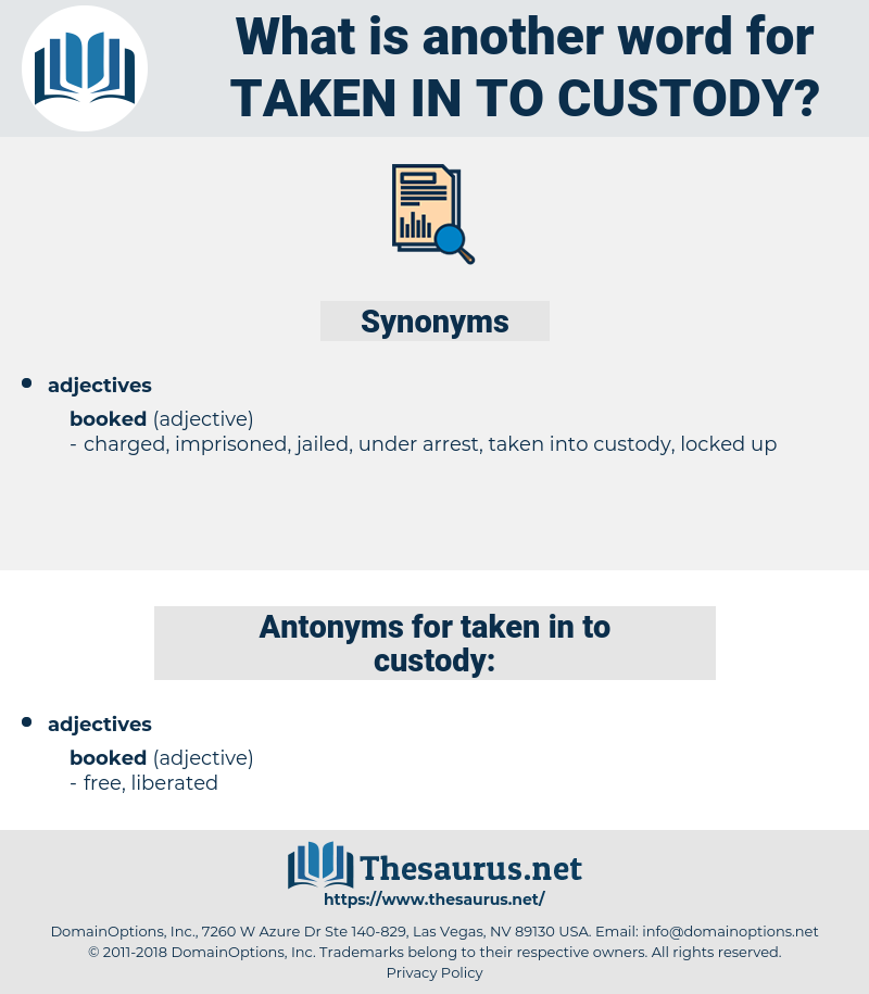 taken in to custody, synonym taken in to custody, another word for taken in to custody, words like taken in to custody, thesaurus taken in to custody