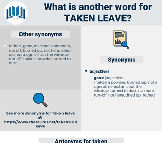 taken leave, synonym taken leave, another word for taken leave, words like taken leave, thesaurus taken leave