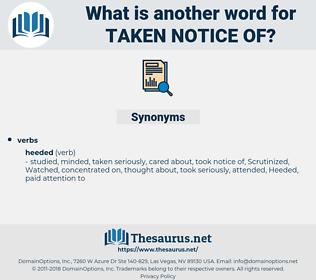 taken notice of, synonym taken notice of, another word for taken notice of, words like taken notice of, thesaurus taken notice of