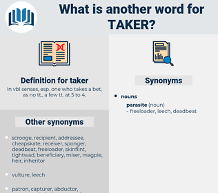 taker, synonym taker, another word for taker, words like taker, thesaurus taker