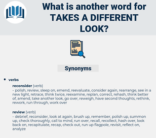 takes a different look, synonym takes a different look, another word for takes a different look, words like takes a different look, thesaurus takes a different look