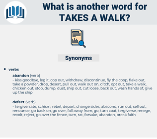 takes a walk, synonym takes a walk, another word for takes a walk, words like takes a walk, thesaurus takes a walk