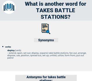takes battle stations, synonym takes battle stations, another word for takes battle stations, words like takes battle stations, thesaurus takes battle stations