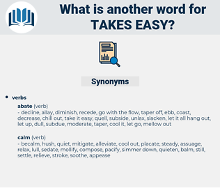 takes easy, synonym takes easy, another word for takes easy, words like takes easy, thesaurus takes easy
