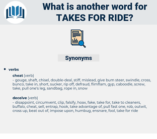 takes for ride, synonym takes for ride, another word for takes for ride, words like takes for ride, thesaurus takes for ride