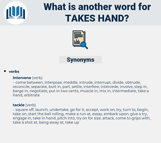takes hand, synonym takes hand, another word for takes hand, words like takes hand, thesaurus takes hand