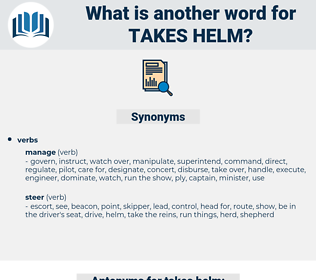 takes helm, synonym takes helm, another word for takes helm, words like takes helm, thesaurus takes helm