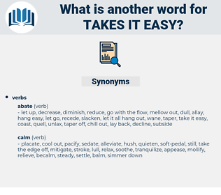 takes it easy, synonym takes it easy, another word for takes it easy, words like takes it easy, thesaurus takes it easy