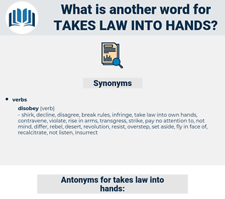 takes law into hands, synonym takes law into hands, another word for takes law into hands, words like takes law into hands, thesaurus takes law into hands
