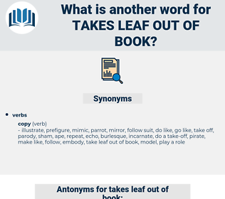 takes leaf out of book, synonym takes leaf out of book, another word for takes leaf out of book, words like takes leaf out of book, thesaurus takes leaf out of book