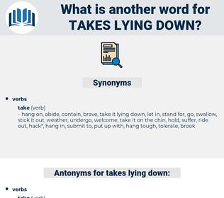 takes lying down, synonym takes lying down, another word for takes lying down, words like takes lying down, thesaurus takes lying down