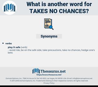 takes no chances, synonym takes no chances, another word for takes no chances, words like takes no chances, thesaurus takes no chances