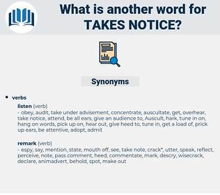 takes notice, synonym takes notice, another word for takes notice, words like takes notice, thesaurus takes notice