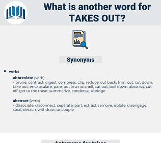 takes out, synonym takes out, another word for takes out, words like takes out, thesaurus takes out