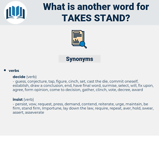 takes stand, synonym takes stand, another word for takes stand, words like takes stand, thesaurus takes stand